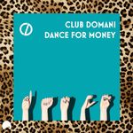 CLUB DOMANI - Dance For Money (Front Cover)