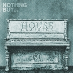 Nothing But... House Classics Vol 1