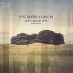 BYSTANDER/GIVE IN - Echo Beach West (Front Cover)