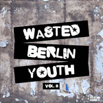 Wasted Berlin Youth Vol 8