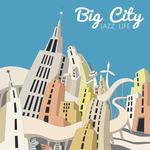 Big City Jazz Life