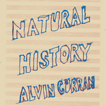 ALVIN CURRAN - Natural History (Front Cover)