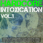 Hardcore Intoxication Vol 1