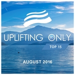 Uplifting Only Top 15/August 2016