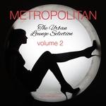 Metropolitan Vol  2: The Urban Lounge Selection (unmixed tracks)