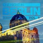 One Night In Berlin Vol 8