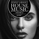 Finest Groovy House Music Vol 23