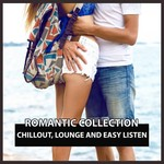 Romantic Collection/Chillout,lounge And Easy Listen
