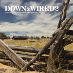 Down & Wired 2