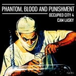 Phantom, Blood & Punishment: Occupied City Vol 4