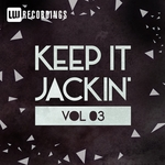 Keep It Jackin' Vol 3