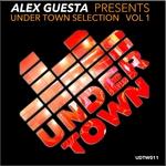 Alex Guesta Pres Under Town Selection Vol 1