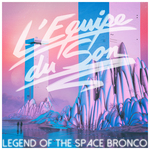 Legend Of The Space Bronco