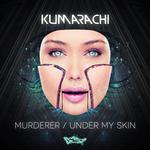 Murderer/Under My Skin