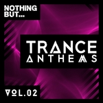 Nothing But... Trance Anthems Vol 2