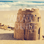 Sandcastles Of Chillhouse