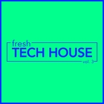 Fresh Tech House Vol 3