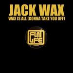 Wax Is All