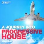 A Journey Into Progressive House Vol 22