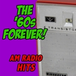 The '60s Forever! AM Radio Hits