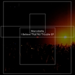 I Believe That No Trouble EP