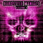 Hardstyle Maniacs Vol 5