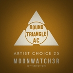 Artist Choice 25. Moonwatch3r (2nd Selection) (unmixed tracks)