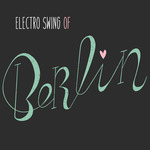 Electro Swing Of Berlin