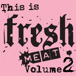 This Is Fresh Meat Vol 2