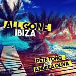 All Gone Ibiza/Pete Tong B2b Andrea Oliva