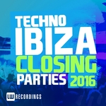 Ibiza Closing Parties 2016 (Techno)