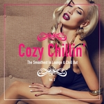 Cozy Chillin' (The Smoothest In Lounge & Chill Out Vol 2)