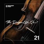The Deeper We Go... Vol 21