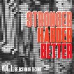 Stronger, Harder, Better Vol 1 - Selection Of Techno