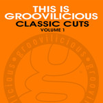 This Is Groovilicious Classic Cuts Vol 1