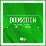 It Can Hurt You/Into The Dark