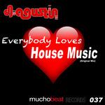 Everybody Loves House Music