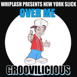 Over Me (Whiplash Presents New York Slick)