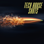Tech House Shots