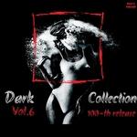 Dark Collection Vol 6 (100-th Release) Part 1
