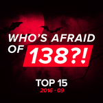 Who's Afraid Of 138?! Top 15 - 2016-09