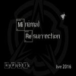 Minimal Resurrection (Recorded 2016) (Explicit)