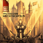 MACHINE CODE - Mechtropolis LP (Front Cover)