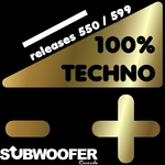 100% Techno Subwoofer Records Vol 12; Releases 550/599
