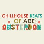Chillhouse Beats Of ADE/Amsterdam 2016