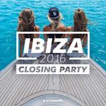 Ibiza Closing Party 2016 - Armada Music