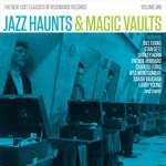 Jazz Haunts & Magic Vaults (The New Lost Classics Of Resonance Vol 1)