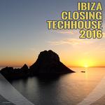 Ibiza Closing Techhouse 2016