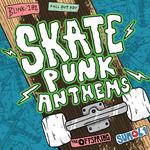 Skate Punk Anthems (Explicit)
