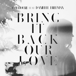 Bring It Back, Our Love